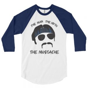 The Man, The Myth, The Mustache 3/4 sleeve raglan shirt